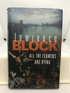 All the Flowers are Dying by Lawrence Block (Hardcover 2005)