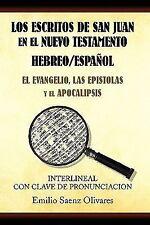 Los escritos de san juan en el nuevo Testamento : El evangelio, las epistolas...