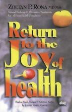 Return to the Joy of Health: Natural Medicine & Alternative Treatments for All Y