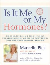 Is It Me or My Hormones?: The Good, the Bad, and t