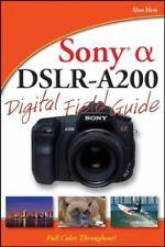 Sony Alpha DSLR-A200 Digital Field Guide by Hess, Alan , Paperback