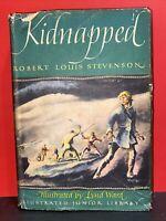 KIDNAPPED - Robert Louis Stevenson Illustrated by Lynd Ward  (1948) HC DJ illust