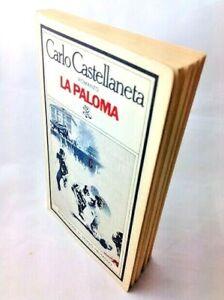 La Paloma - Carlo Castellaneta - Rizzoli - 1976