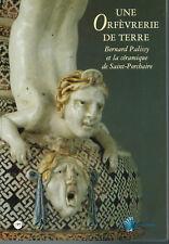 Une orfèvrerie de terre - Bernard Palissy et la céramique de Saint-Porchaire.