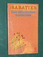 Les allumettes suédoises Robert SABATIER