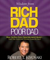 NEW Wisdom from Rich Dad, Poor Dad by Robert T Kiyosaki Hardback (Free Shipping)