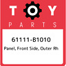 61111-B1010 Toyota Panel, front side, outer rh 61111B1010, New Genuine OEM Part