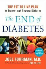 THE END OF DIABETES - FUHRMAN, JOEL - HARDCOVER BOOK, First Edition, 2013 Health
