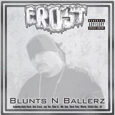 Blunts N Ballerz [PA] by Frost (CD, Jan-2007, Thump Records) BRAND NEW! RARE