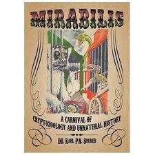 Mirabilis : A Carnival of Cryptozoology and Unnatural History by Karl P. N....