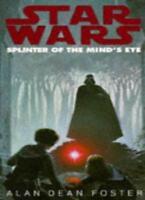 Star Wars: Splinter Of The Mind's Eye: Splinter Mind's Eye,Alan Dean Foster