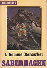 C1 SABERHAGEN - L HOMME BERSERKER Temps Futurs 4 EO 1983 MANCHU