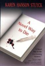 A Novel Way to Die by Karen Hanson Stuyck Mystery ex-library book hardcover