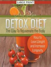 Detox Diet : The Way to Rejuvenate the Body (Large Print): How to Lose Weight...