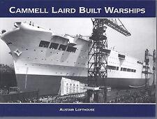 Cammell Laird Built Warships - Alistair Lofthouse NEW Hardback 1st edition