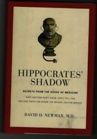Hippocrates' Shadow: Secrets from the House of Medicine 1st Ed by David H Newman
