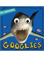 Sea Monsters (Googlies) Bicknell, Joanna Board book