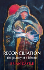 Reconciliation: A Life Time's Journey, Castle, Brian, Good Condition Book, ISBN