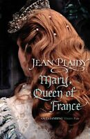 JEAN PLAIDY __ MARY, QUEEN OF FRANCE __ BRAND NEW __ FREEPOST UK