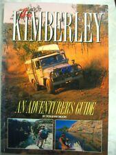 THE KIMBERLEY AN ADVENTURER'S GUIDE Ron & Viv Moon 1st 1989 pb c7