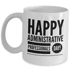Happy Administrative Professional Day Coffee Mug Gift Office Admin Assistant Cup
