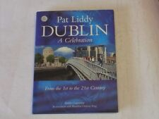 Dublin a Celebration: From the 1st to the 21st Century, Liddy, Pat, Very Good