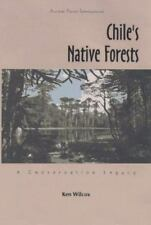 New, Chile's Native Forests: A Conservation Legacy, Ken Wilcox, Book