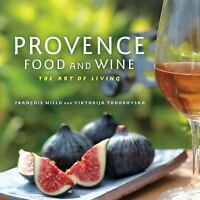 Provence Food and Wine: The Art of Living by Millo, Franois , Paperback