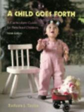 A Child Goes Forth: A Curriculum Guide for Preschool Children (9th Edition) by