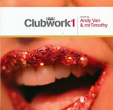 Clubwork1 mixed by Andy Van & mrTimothy - Various Artists   *** BRAND NEW CD ***