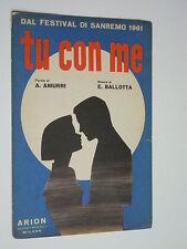Parole di  A. AMURRI - Musica di E. BALLOTTA - TU CON ME  // Spartito del 1961