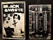 "BLACK & WHITE   "" Don't Know Yet ""  -   Cassette  -  1989 Germany"