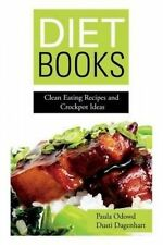 Diet Books: Clean Eating Recipes and Crockpot Ideas by Odowd, Paula -Paperback