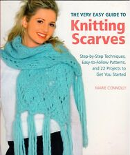 The Very Easy Guide to Knitting Scarves by Marie Connolly (2011, Paperback)