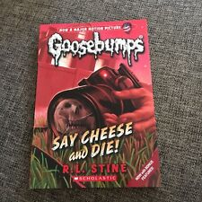 LIKE NEW, R.L. STINE. GOOSEBUMPS, SAY CHEESE AND DIE!