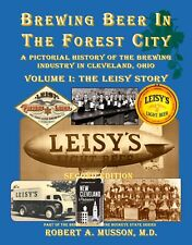 Brewing Beer In The Forest City, Vol 1-Cleveland,Ohio/Peoria, Il-Leisy, 2nd Ed.