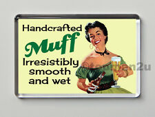 Quality, Retro Fridge Magnet, Handcrafted MUFF Irresistibly Smooth & Wet, Cheeky