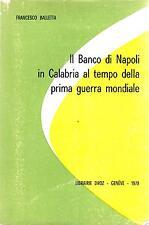 F.Balletta IL BANCO DI NAPOLI IN CALABRIA AL TEMPO DELLA PRIMA GUERRA MONDIALE