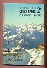 LIVRE - MANUEL SCOLAIRE - GEOGRAPHIE 2 e  - GOUROU / PAPY - HACHETTE ( 1964 )