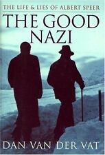 The Good Nazi: The Life and Lies of Albert Speer by Vat, Dan Van Der