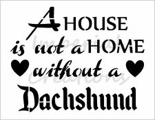 """""""DACHSHUND HOME"""" House Dog Breed Quote 8.5"""" x 11"""" Stencil Plastic Sheet NEW S284"""