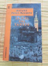 La Piel Del Tambor, Arturo Perez -Reverte, Año 2000 ,Primera Edicion, Usado