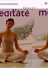 How to Meditate: A New Pyramid Paperback - LikeNew - Roland, Paul - Paperback