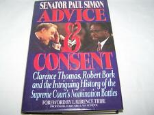 Advice and Consent: Clarence Thomas, Robert Bork  and the Intriguing History o..
