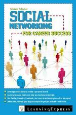 Social Networking for Career Success: Using Online Tools to Create a Personal