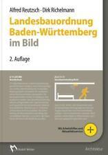 Landesbauordnung Baden-Württemberg im Bild von Dirk Richelmann und Alfred Reutzsch (2015, Gebundene Ausgabe)