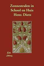 Zonnestralen in School en Huis by Kath. Leopold and Henr. Dietz (2007,...
