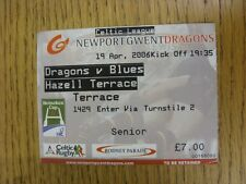 19/04/2006 Ticket: Rugby Union - Newport Gwent Dragons v Cardiff Blues. This ite