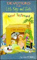 Devotions for Little Boys and Girls: New Testament [ Webb, Joan C. ] Used - Good