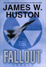 FALLOUT by James W. Huston - Hardcover Book/Novel